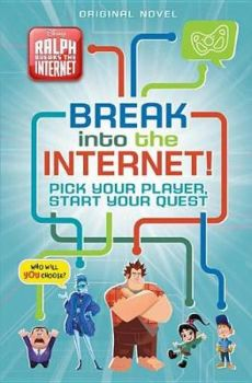 RALPH BREAKS THE INTERNET: Break Into the Internet!