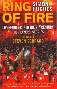 RING OF FIRE: Liverpool into the 21st Century. The Players` Stories