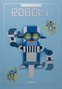 """ROBOTS: 12 Paper Puppets to Press Out and Play. """"Make & Move"""""""