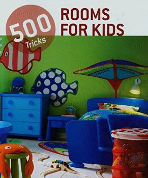 "ROOMS FOR KIDS. ""500 Tricks"""