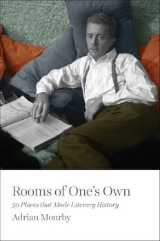 ROOMS OF ONE`S OWN : 50 Places That Made Literary History