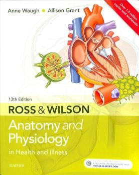ROSS & WILSON ANATOMY AND PHYSIOLOGY IN HEALTH AND ILLNESS, 13th Edition