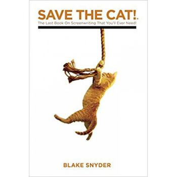 SAVE THE CAT! : The Last Book on Screenwriting You`ll Ever Need