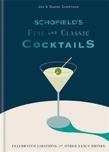 SCHOFIELD`S FINE AND CLASSIC COCKTAILS