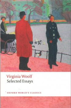 """SELECTED ESSAYS. """"Oxford World`s Classics"""""""