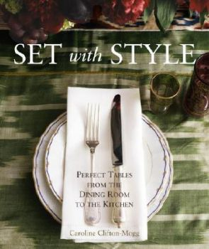 SET WITH STYLE: Perfect Tables from the Dining Room to the Kitchen