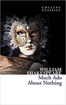 """MUCH ADO ABOUT NOTHING. """"Collins Classics"""""""