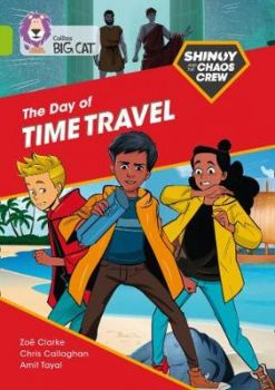 SHINOY AND THE CHAOS CREW: The Day of Time Travel : Band 11