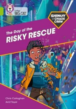 SHINOY AND THE CHAOS CREW: The Day of the Risky Rescue : Band 11