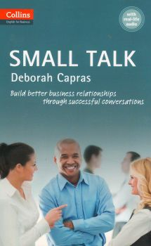 "SMALL TALK. ""Collins Business Skills and Communication"", B1+"