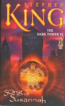 "SONG OF SUSANNAH. ""The Dark Tower"", Book 6"
