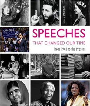 SPEECHES THAT CHANGED OUR TIMES