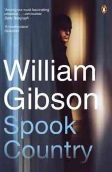 SPOOK COUNTRY. (W.Gibson)