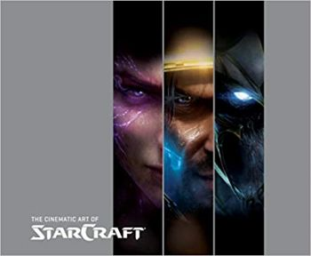 THE CINEMATIC ART OF STARCRAFT