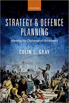 STRATEGY AND DEFENCE PLANNING : Meeting the Challenge of Uncertainty