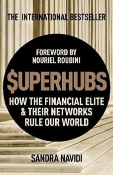 SUPERHUBS: How the Financial Elite & Their Networks Rule Our World