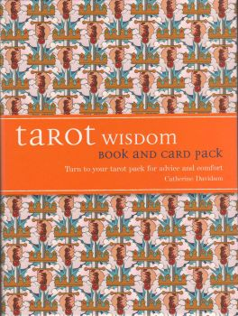 TAROT WISDOM: Turn to Your Tarot Pack for Advice and Comfort