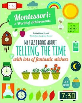 MONTESSORI WORLD OF ACHIEVEMENTS: My First Book About Telling The Time