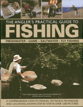 THE ANGLER`S PRACTICAL GUIDE TO FISHING