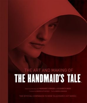 THE ART AND MAKING OF THE HANDMAID`S TALE