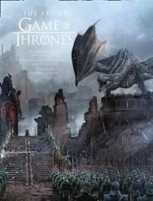 THE ART OF GAME OF THRONES: The Official Book of Design from Season 1 to Season 8
