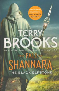 "THE BLACK ELFSTONE. ""The Fall of Shannara"", Book 1"