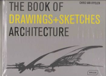 THE BOOK OF SKETCHES + DRAWINGS - ARCHITECTURE