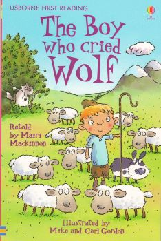 "THE BOY WHO CRIED WOLF. ""Usborne First Reading"""