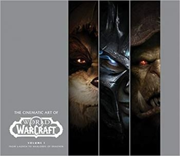 THE CINEMATIC ART OF WORLD OF WARCRAFT, Volume 1