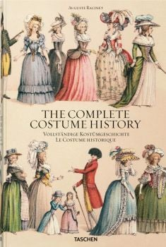 THE COMPLETE COSTUME HISTORY. Auguste Racinet