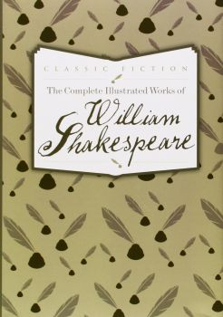 THE COMPLETE ILLUSTRATED WORKS OF WILLIAM SHAKES