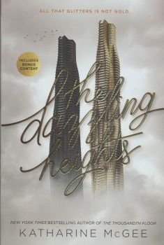 """THE DAZZLING HEIGHTS. """"The Thousandth Floor"""", Book 2"""