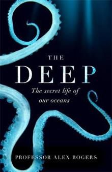 THE DEEP: The Hidden Wonders of Our Oceans