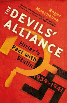 THE DEVILS` ALLIANCE: Hitler`s Pact with Stalin, 1939-1941