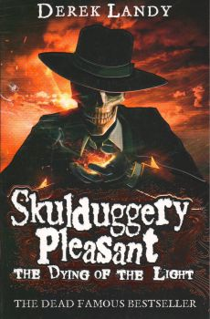 """THE DYING OF THE LIGHT. """"Skulduggery Pleasant"""", Book 9"""