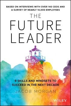 THE FUTURE LEADER : 9 Skills and Mindsets to Succeed in the Next Decade
