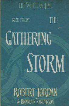 "THE GATHERING STORM. ""The Wheel of Time"", Book 12"