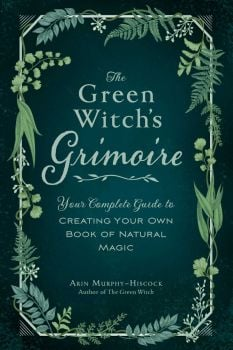 THE GREEN WITCH`S GRIMOIRE
