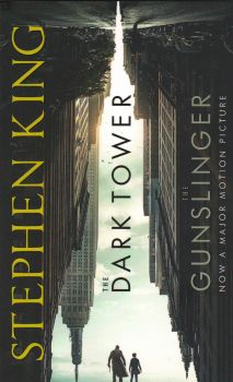 "THE GUNSLINGER. ""Dark Tower"", Book 1: Film Tie-In"