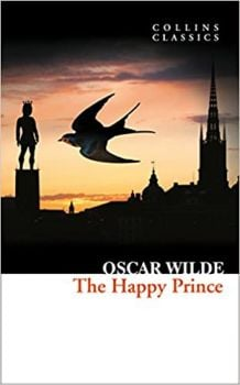 "THE HAPPY PRINCE AND OTHER STORIES. ""Collins Classics"""
