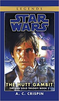 THE HUTT GAMBIT: Star Wars,The Han Solo Trilogy, book 2