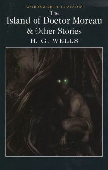 """THE ISLAND OF DOCTOR MOREAU AND OTHER STORIES. """"W-th classics"""""""