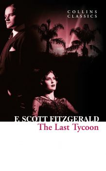 "THE LAST TYCOON. ""Collins Classics"""