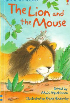 "THE LION AND THE MOUSE. ""Usborne First Reading"", Level 1"