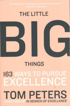 THE LITTLE BIG THINGS: 163 Ways to Pursue Excell