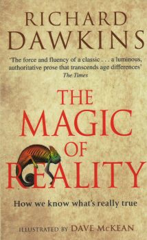 THE MAGIC OF REALITY: How We Know What`s Really
