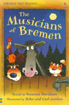"""THE MUSICIANS OF BREMEN. """"Usborne First Reading"""""""