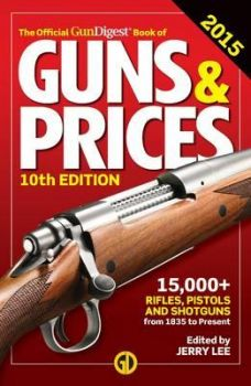 THE OFFICIAL GUN DIGEST BOOK OF GUNS & PRICES, 10th Edition