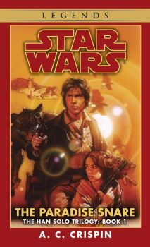 THE PARADISE SNARE: Star Wars,The Han Solo Trilogy, book 1
