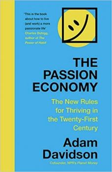 THE PASSION ECONOMY: The New Rules for Thriving in the Twenty-First Century